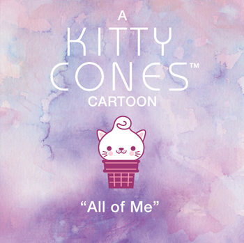 All of Me –  A Kitty Cones Cartoon