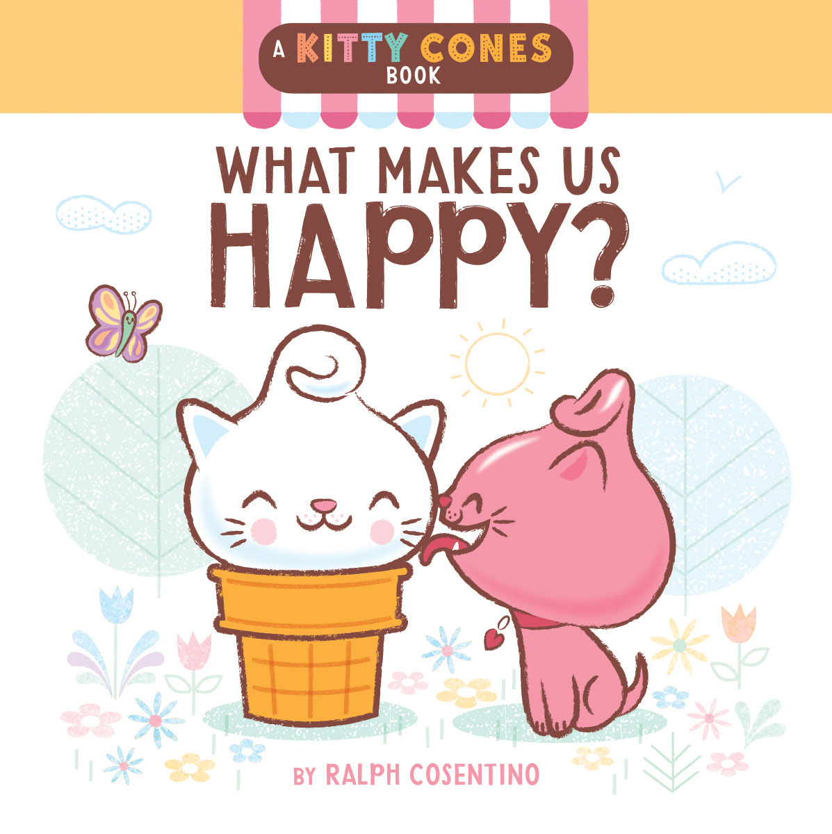 What Makes Us Happy?  A Kitty Cones Book